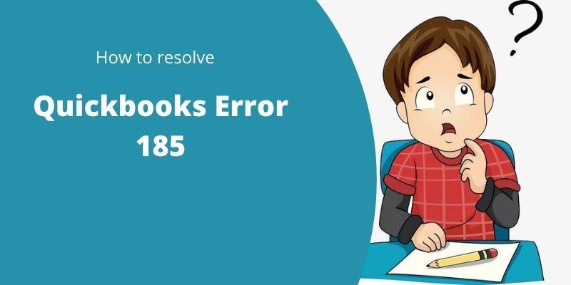 How To Resolve Quickbooks Error 185